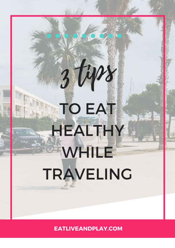 Want to know how to eat healthier while traveling? Click through to discover 3 habits of the healthy traveler + receive a FREE cheatsheet on how to easily create healthy eating habits!